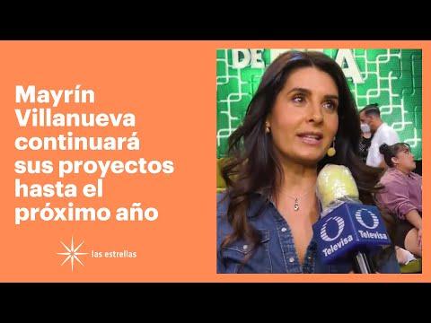 Mayrín Villanueva continuará sus proyectos hasta el próximo año   Las Estrellas