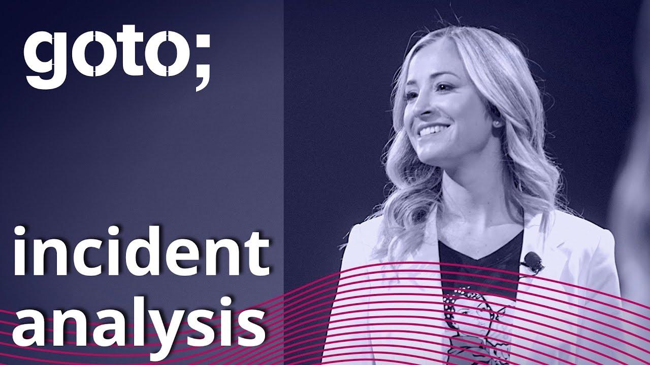 Incident Analysis Before Chaos Engineering • Nora Jones • GOTO 2021