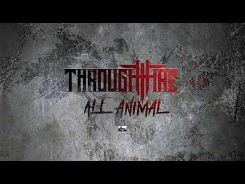 THROUGH FIRE - All Animal