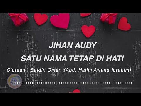 Jihan Audy - Satu Nama Tetap Dihati [Official Lyric Video]