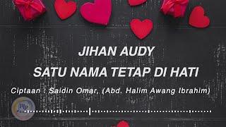 Download Jihan Audy - Satu Nama Tetap Dihati ( Official Lyric Video )