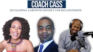 Coach Cass: Developing a Growth Mindset for Relationships