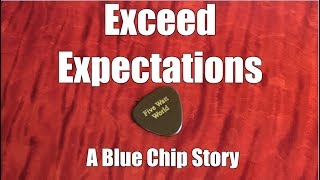 Exceed Expectations: A Blue Chip Story