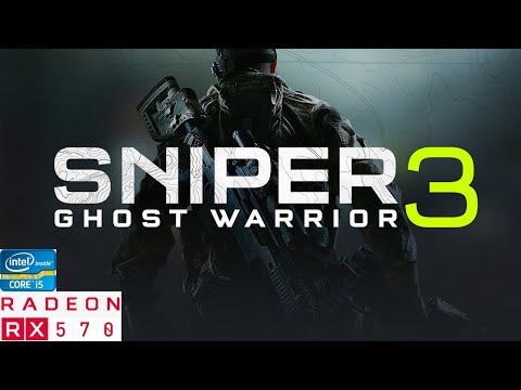 Sniper Ghost Warrior 3 On Core i5+Rx 570 [1080p 60fps] |