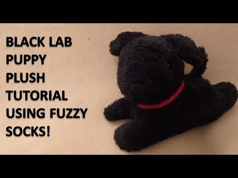 Black Lab Puppy Plush Tutorial With Fuzzy Socks Youtube