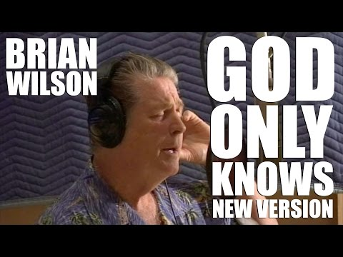 Brian Wilson of The Beach Boys  God Only Knows