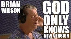 Brian Wilson (of The Beach Boys) - God Only Knows