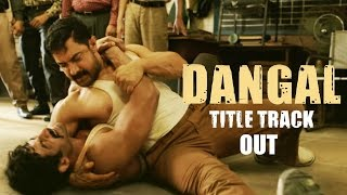 Dangal Title Song Video Out  Aamir Khan  Daler Mehndi