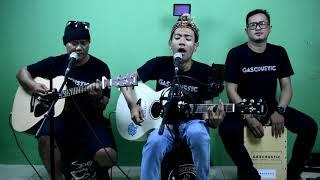 Tak Seindah Cinta Yang Semestinya - Naff | Gascoustic Live Akustik Cover