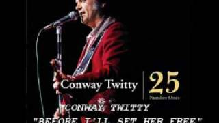 CONWAY TWITTY - BEFORE I