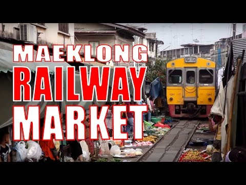 Maeklong Railway Market: Thailand's Most Exciting Market