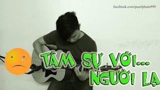 (Tiên Cookie) Tâm Sự Với Người Lạ- Fingerstyle Guitar by Pearl Pham [with TAB]