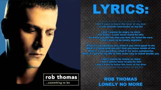 [Lyrics] Rob Thomas - Lonely No More - Something To Be: Track 2 - HD