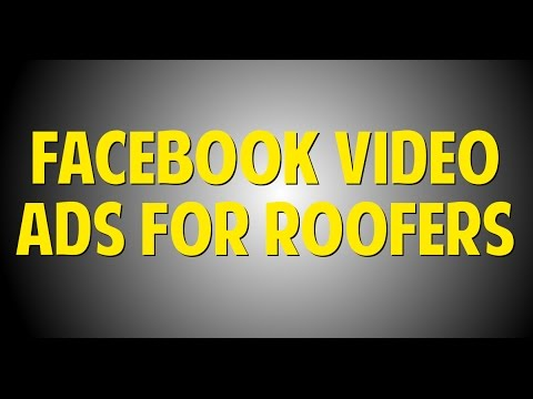 Roofer Marketing Facebook Video Ads For Roofing Companies