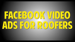 Roofer Marketing: Facebook Video Ads for Roofing Companies