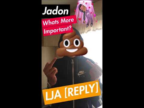 Jadon - Whats More Important? [LJA REPLY]