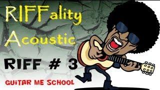 RIFFality Acoustic. Riff #3 - больше риффов на гитаре. Видео уроки GuitarMe.ru