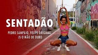 Baixar SENTADÃO - Pedro Sampaio, Felipe Original, JS o Mão de Ouro I COREOGRAFIA