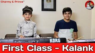 First Class   Kalank   Instrumental By Charmy & Prince
