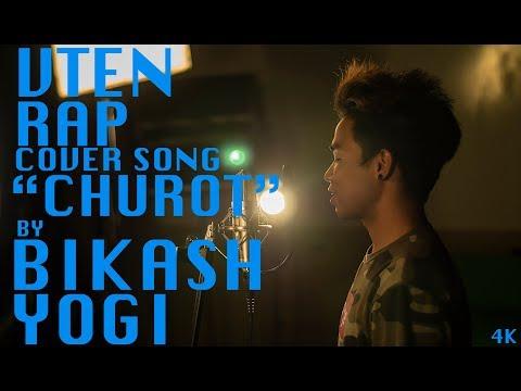 VTEN - CHUROT RAP COVER SONG - BIKASH YOGI