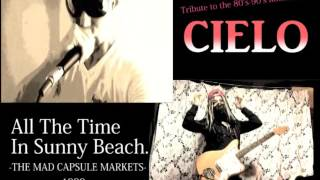 ALL THE TIME IN SUNNY BEACH(1999y) (The Mad Capsule Markets Tribute...