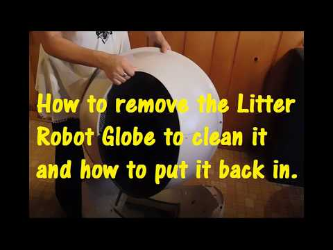 How to remove the Litter Robot Globe and Put It Back In