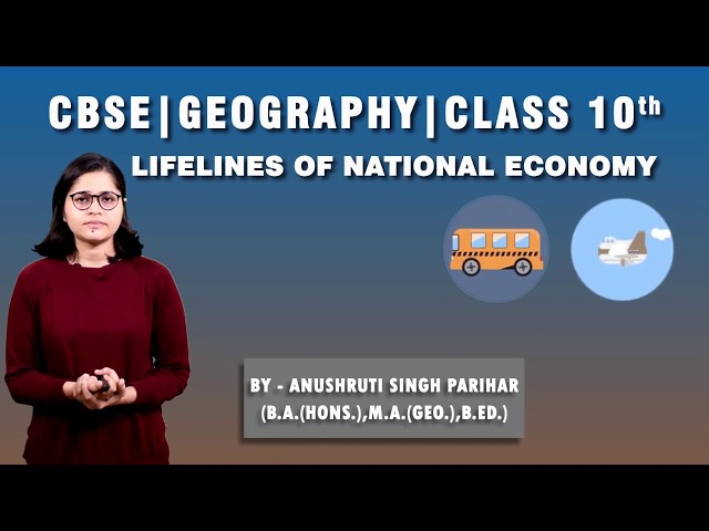 CBSE 10th   Social Science   Geography  Lifelines of National Economy   Chapter-7   Part-1   Summary