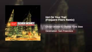 Hot On Your Trail (Frequent Fliers Remix)