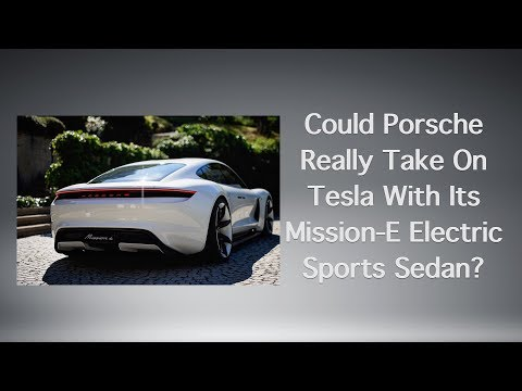 Could Porsche Really Take On Tesla With Its Mission-E Electric Sports Sedan?