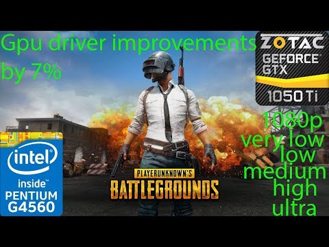PUBG - Driver Improvements - verylow/low/medium/high/ultra - GTX 1050 Ti - G4560 - 1080p - Benchmark