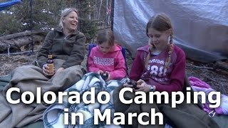 Colorado Camping In March -  Our Journey :: Episode #23