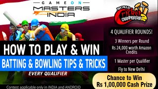 How to Play & Win Gameon Masters Tournament in Wcc2 Batting and Bowling Tips & Tricks