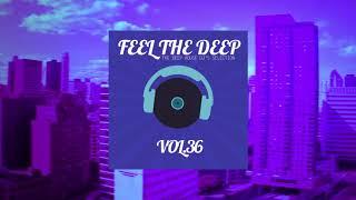 Feel The Deep - The Deep House DJs Selection - vol.36