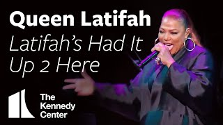 Queen Latifah - Latifah's Had It Up 2 Here | LIVE at The Kennedy Center!