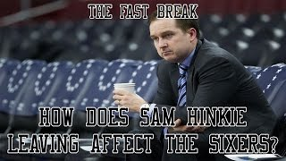 How does sam hinkie leaving affect the sixers?