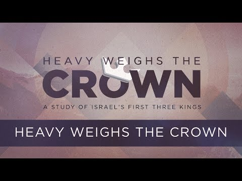 Heavy Weighs the Crown