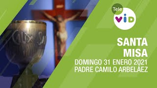 Misa de hoy ⛪ Domingo 31 de Enero de 2021, Padre Camilo Arbeláez – Tele VID
