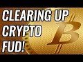 Clearing Up Bitcoin & Crypto FUD! BTC, ETH, LTC & Cryptocurrency News!