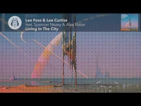 Lee Foss & Lee Curtiss - Living in the City mp3 ke stažení