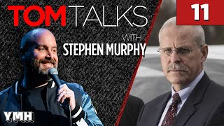Tom Talks - Ep11 w/ DEA Agent Stephen Murphy