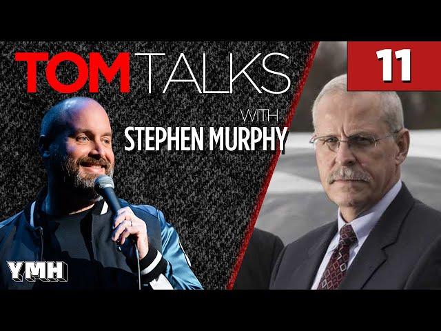 Tom Talks - Ep11 w/ DEA Agent Stephen Murphy