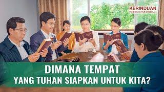 KERINDUAN - Klip Film(5)Dimana Tempat Yang Tuhan Siapkan Untuk Kita?