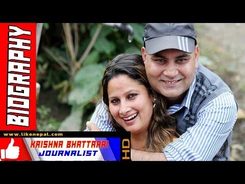 Krishna Bhattarai - Jiurnalist, Biography, Profile, Life Style
