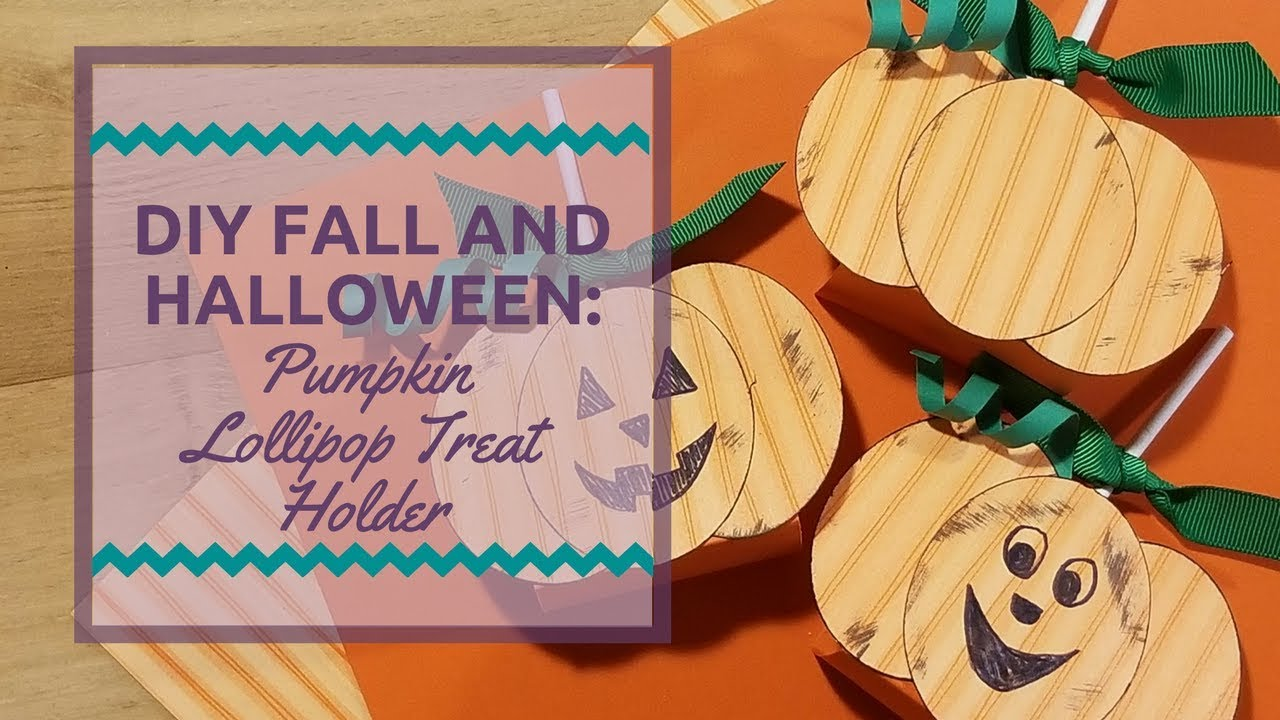 Diy Fall And Halloween Pumpkin Lollipop Treat Holder