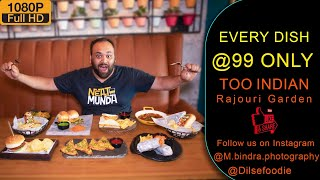 Every Dish At 99 Rupees At Too Indian, Rajouri Garden | 2500 Rupees Vouchers