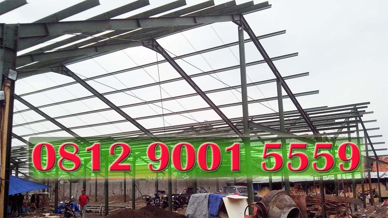kuda baja ringan untuk gudang 0812 9001 5559 telkomsel konstruksi atap youtube