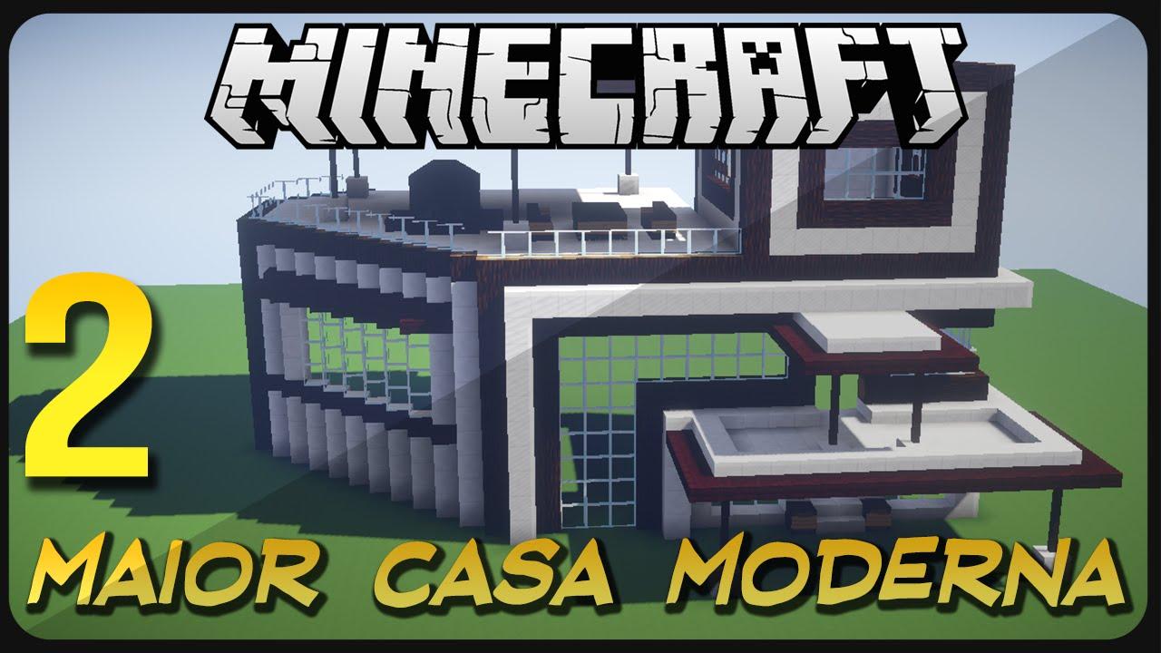 Minecraft construindo a maior casa moderna do mundo 2 for Casa moderna gigante minecraft