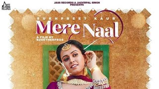 Gambar cover MERE NAAL : SUKHPREET KAUR (Official video ) LATEST PUNJABI SONG 2020