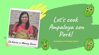 Download Let's Cook Ampalaya Con Pork!