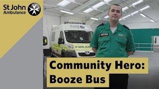 Community Hero: Booze Bus - St John Ambulance Everyday Heroes Awards